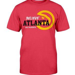 BELIEVE ATLANTA SHIRT Atlanta Hawks 2021 NBA Playoffs